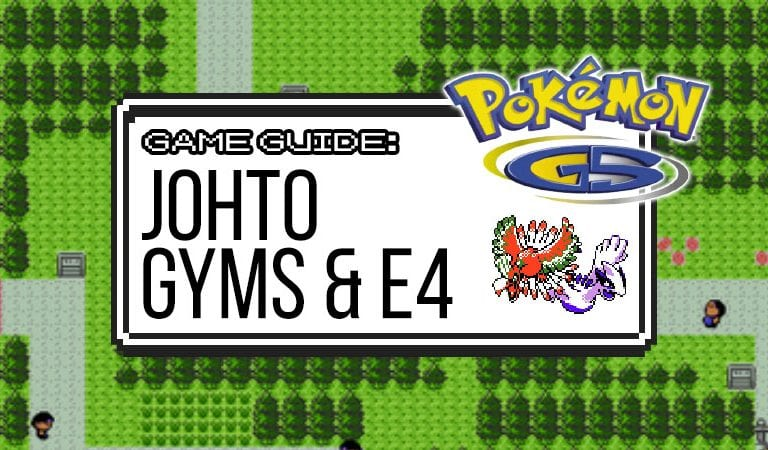 Gold & Silver Guide: Johto Gym Leaders & Elite 4