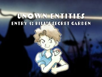 Unown Entities Bill's Secret Garden